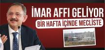İMAR AFFI GELİYOR