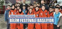 BİLİM FESTİVALİ BAŞLIYOR