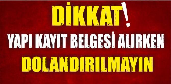 YAPI KAYIT BELGESİ ALIRKEN DOLANDIRILMAYIN!