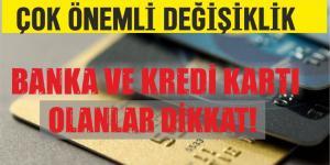 Banka ve Kredi Kartı Olanlar Dikkat!
